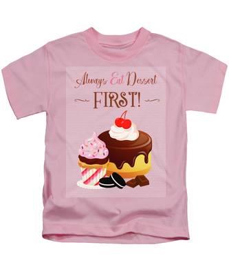 Always Eat Dessert First Kids T-Shirt