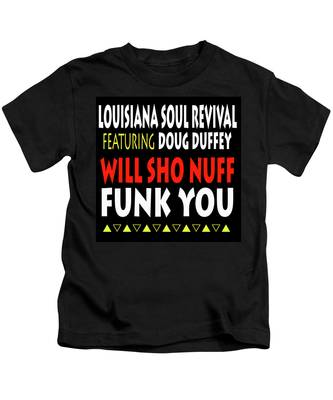 Lsrfdd Will Sho Nuff Funk You Kids T-Shirt