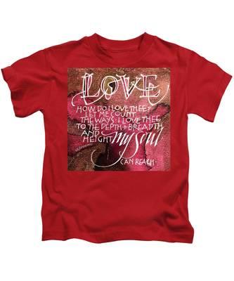 Inspirational Saying Love Kids T-Shirt