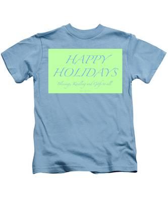 Happy Holidays - Day 4 Kids T-Shirt
