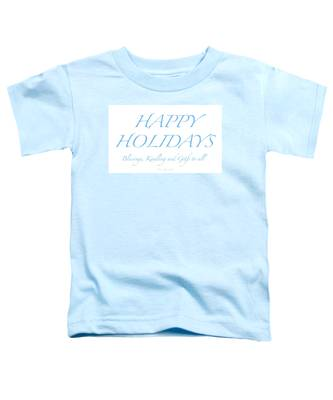 Happy Holidays - Day 2 Toddler T-Shirt