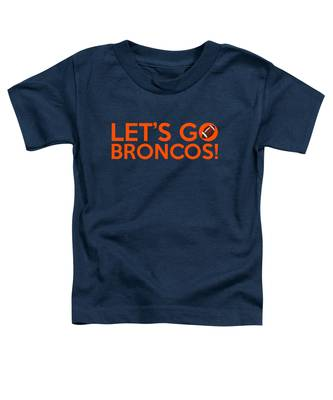 Let's Go Broncos Toddler T-Shirt