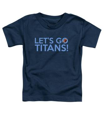 Let's Go Titans Toddler T-Shirt