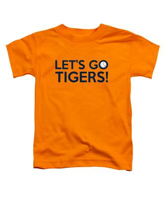Let's Go Tigers Toddler T-Shirt