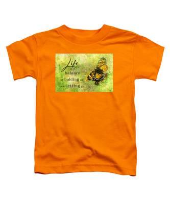 Life Is A Balance Toddler T-Shirt