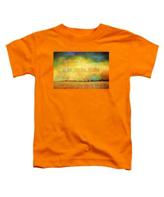 Sky Above Earth Below Fire Within Quote Farmland Landscape Toddler T-Shirt