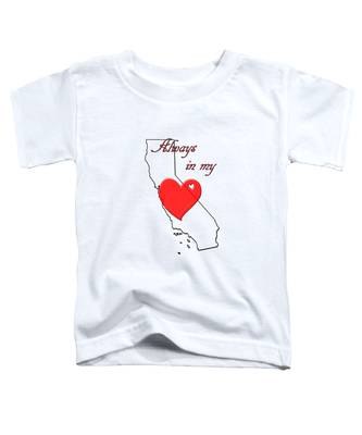 Always In My Heart Ca Toddler T-Shirt
