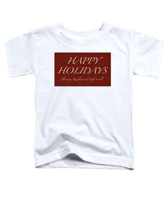 Happy Holidays - Day 6 Toddler T-Shirt
