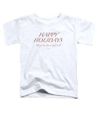 Happy Holidays - Day 8 Toddler T-Shirt