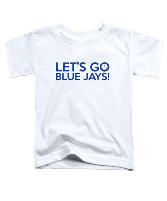 Let's Go Blue Jays Toddler T-Shirt
