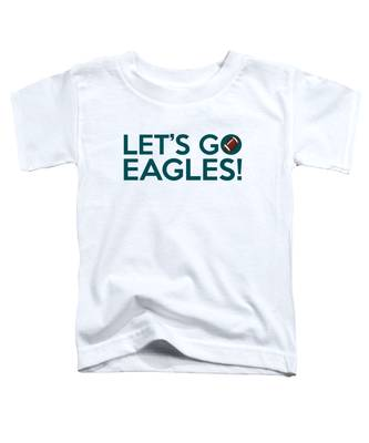 Let's Go Eagles Toddler T-Shirt