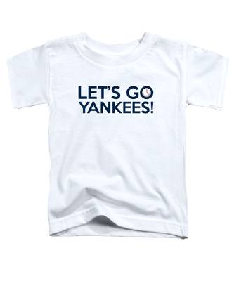 Let's Go Yankees Toddler T-Shirt
