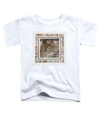 Never Too Late Toddler T-Shirt