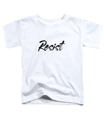 Resist - Black On White Toddler T-Shirt