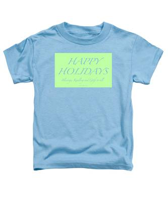 Happy Holidays - Day 4 Toddler T-Shirt