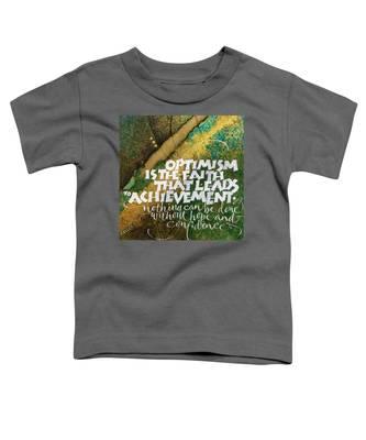 Inspirational Saying Optimism Toddler T-Shirt