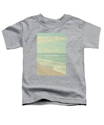 Dreams And Wishes Toddler T-Shirt