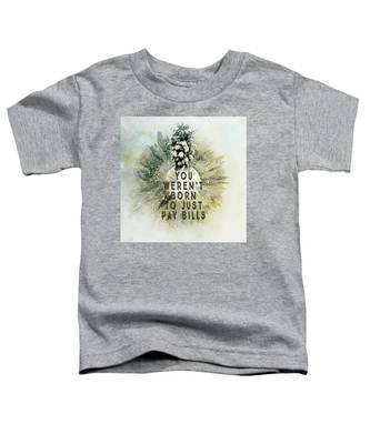 Born To Pay Bills Toddler T-Shirt