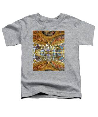 Je Taime Chateau Versailles Peace Salon Hall Of Mirrors Toddler T-Shirt