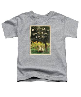 The Trouble Is You Think You Have Time Buddha Quote Toddler T-Shirt