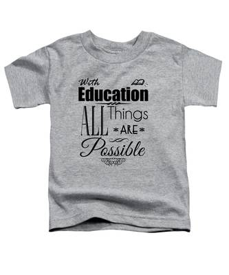 With Education Toddler T-Shirt