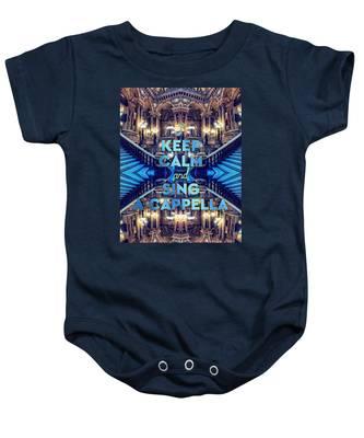 Keep Calm And Go Sing A Cappella Opera Garnier Paris Baby Onesie