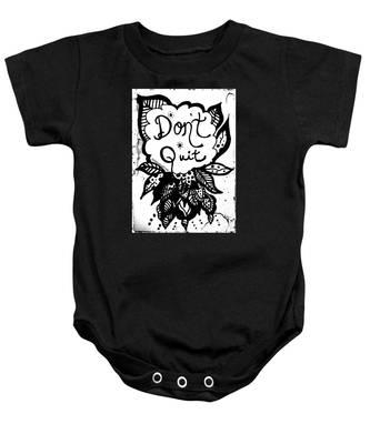 Don't Quit Baby Onesie
