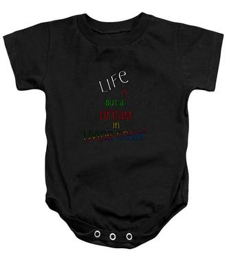 Life Is But A Dream Baby Onesie