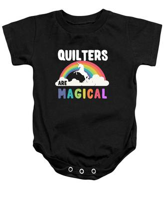 Quilters Are Magical Baby Onesie