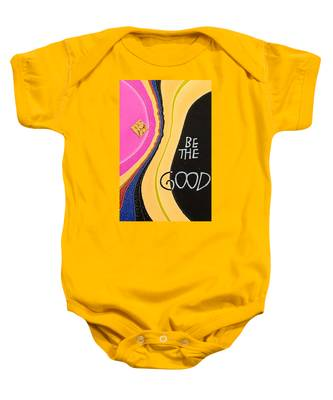 Be The Good Baby Onesie