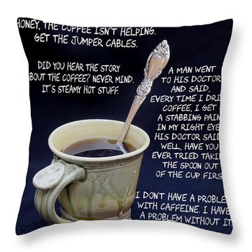 Coffee Humor Throw Pillow by James C Thomas