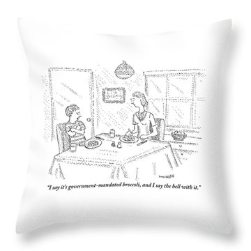 I Say It's Government Mandated Broccoli Throw Pillow by Robert Mankoff