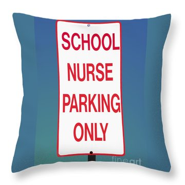 School Nurse Parking Sign  Throw Pillow
