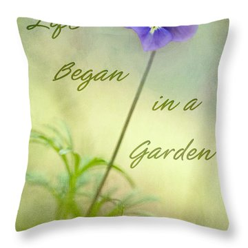 Life Began In A Garden Throw Pillow by Patricia Montgomery