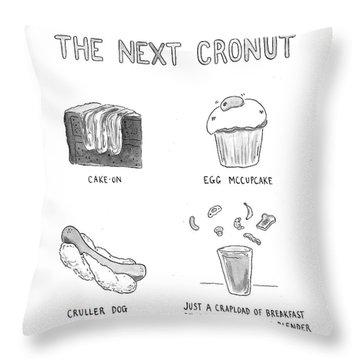 The Next Cronut Throw Pillow