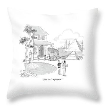 And That's My Tomb Throw Pillow