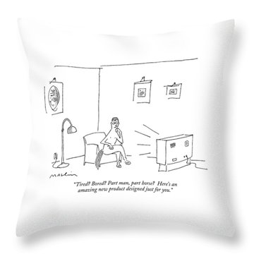Tired? Bored? Part Man Throw Pillow by Michael Maslin