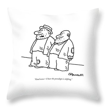 Good News - I Hear The Paradigm Is Shifting Throw Pillow