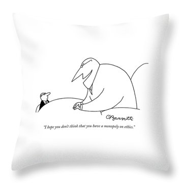 I Hope You Don't Think That You Have A Monopoly Throw Pillow