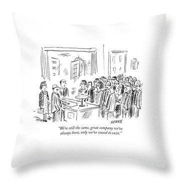 We're Still The Same Throw Pillow