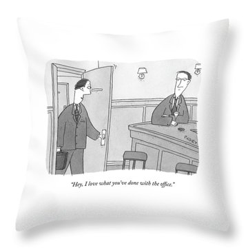 Hey, I Love What You've Done With The Office Throw Pillow