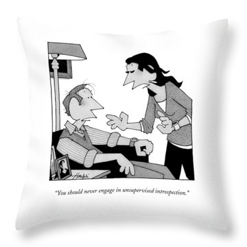 You Should Never Engage In Unsupervised Throw Pillow