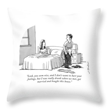 Look, You Seem Nice, And I Don't Want To Hurt Throw Pillow