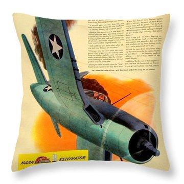1943 - Nash Kelvinator Advertisement - Corsair - United States Navy - Color Throw Pillow