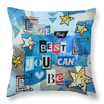 Be The Best You Can Be Throw Pillow