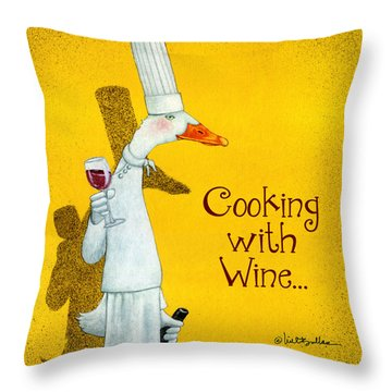 Cooking With Wine... Throw Pillow