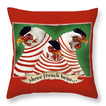 Three French Hens... Throw Pillow by Will Bullas