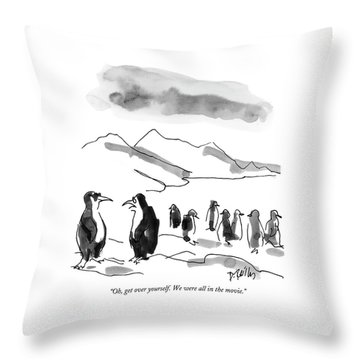 Oh, Get Over Yourself. We Were All In The Movie Throw Pillow