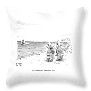 It's Your Mother.  She's Floated Back Throw Pillow