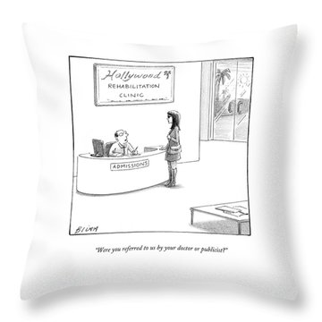 Were You Referred To Us By Your Doctor Or Throw Pillow